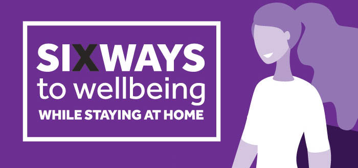 Six ways to wellbeing while staying at home